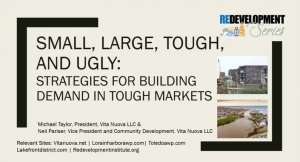 Redevelopment Series: Strategies for Building Demand in Tough Markets