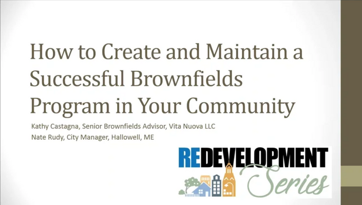 Redevelopment Series: How to Create and Maintain a Successful Brownfields Program in Your Community